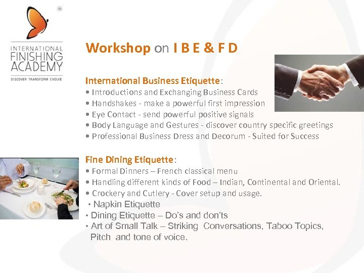 Workshop on I B E & F D International Business Etiquette: • Introductions and