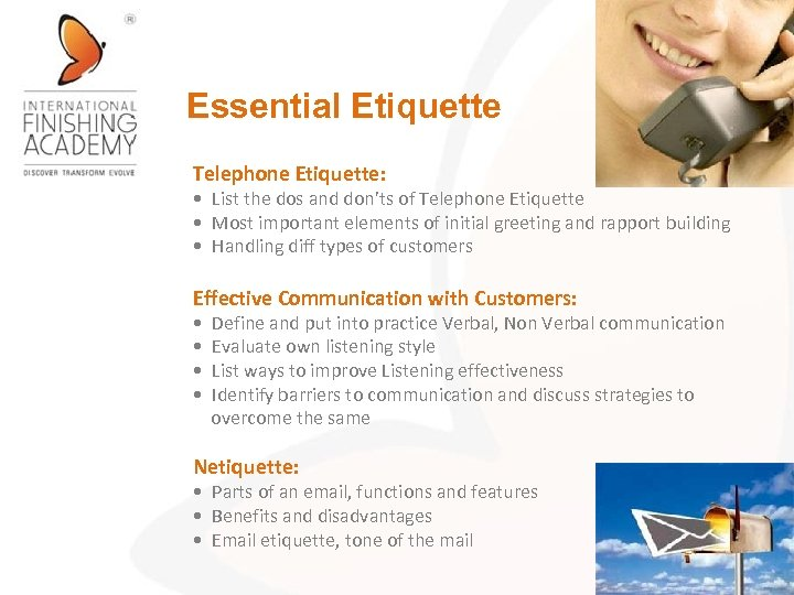 Essential Etiquette Telephone Etiquette: • List the dos and don'ts of Telephone Etiquette •