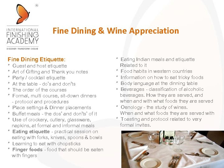 Fine Dining & Wine Appreciation Fine Dining Etiquette: * * * Guest and host