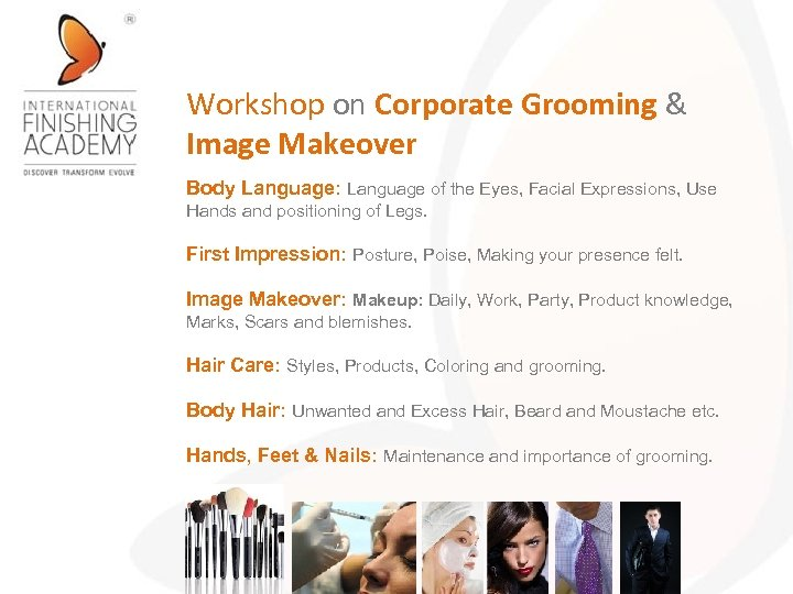 Workshop on Corporate Grooming & Image Makeover Body Language: Language of the Eyes, Facial