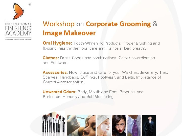Workshop on Corporate Grooming & Image Makeover Oral Hygiene: Tooth-Whitening Products, Proper Brushing and