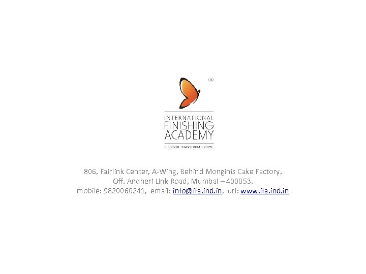 806, Fairlink Center, A-Wing, Behind Monginis Cake Factory, Off. Andheri Link Road, Mumbai –