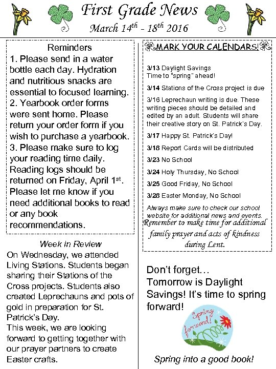 First Grade News March 14 th - 18 th 2016 Reminders 1. Please send