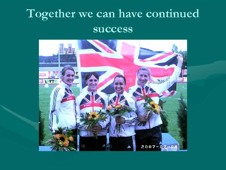 Together we can have continued success