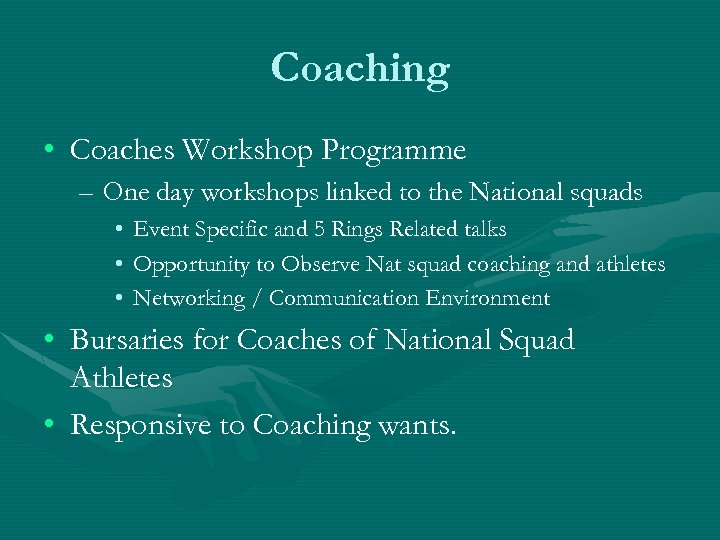 Coaching • Coaches Workshop Programme – One day workshops linked to the National squads