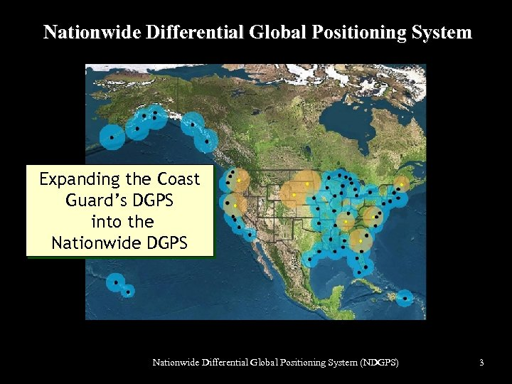 Nationwide Differential Global Positioning System Expanding the Coast Guard's DGPS into the Nationwide DGPS