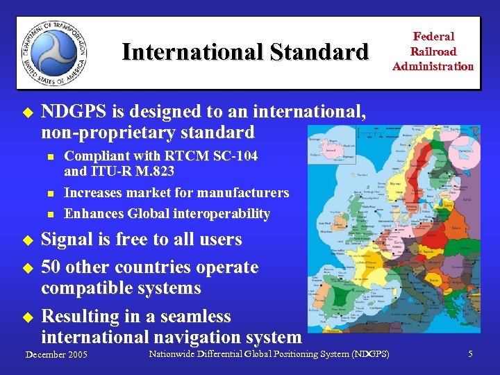 International Standard u NDGPS is designed to an international, non-proprietary standard n n n