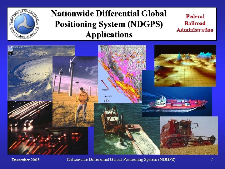 Nationwide Differential Global Positioning System (NDGPS) Applications December 2005 Nationwide Differential Global Positioning System