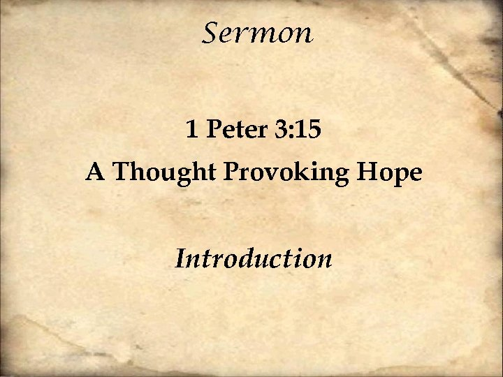 Sermon 1 Peter 3: 15 A Thought Provoking Hope Introduction