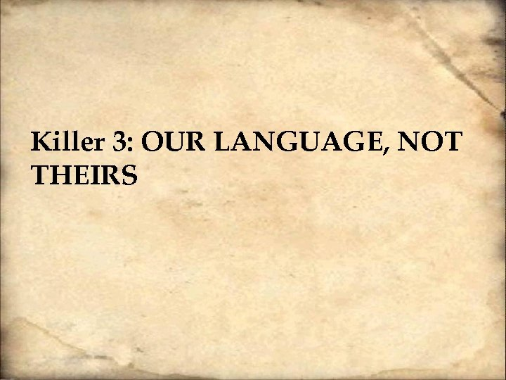 Killer 3: OUR LANGUAGE, NOT THEIRS