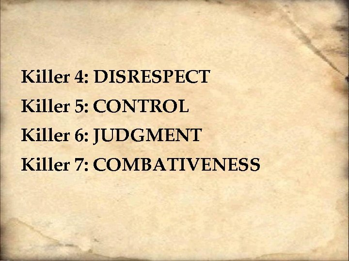 Killer 4: DISRESPECT Killer 5: CONTROL Killer 6: JUDGMENT Killer 7: COMBATIVENESS