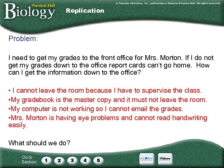 Replication Problem: I need to get my grades to the front office for Mrs.