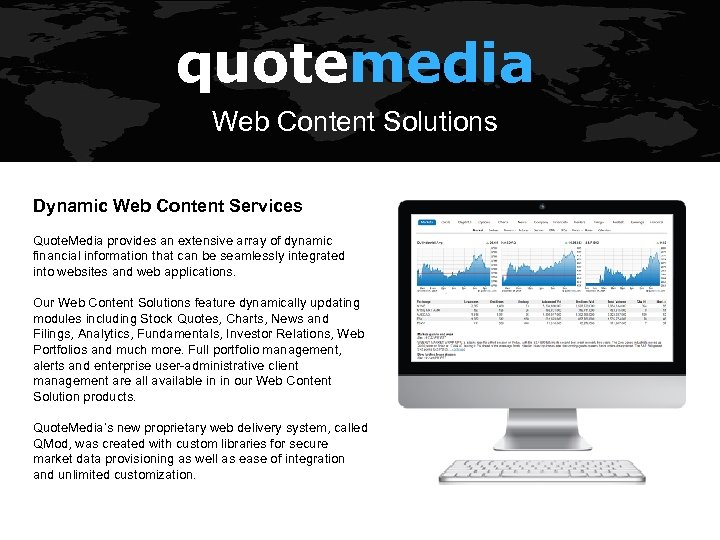 quotemedia Web Content Solutions Dynamic Web Content Services Quote. Media provides an extensive array
