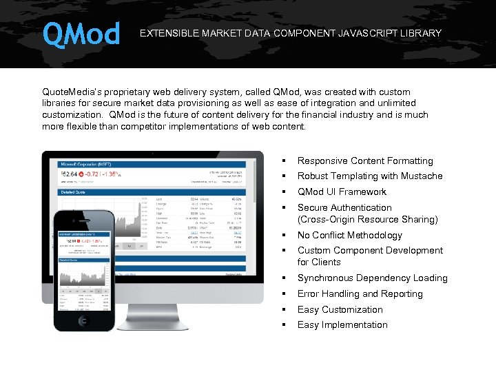 QMod EXTENSIBLE MARKET DATA COMPONENT JAVASCRIPT LIBRARY Quote. Media's proprietary web delivery system, called