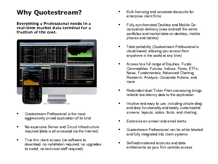 Why Quotestream? § Bulk licensing and corporate discounts for enterprise client firms Everything a