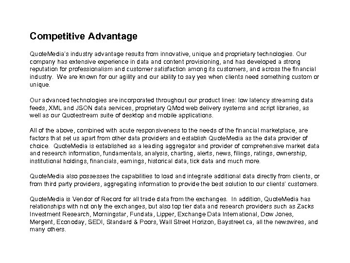 Competitive Advantage Quote. Media's industry advantage results from innovative, unique and proprietary technologies. Our