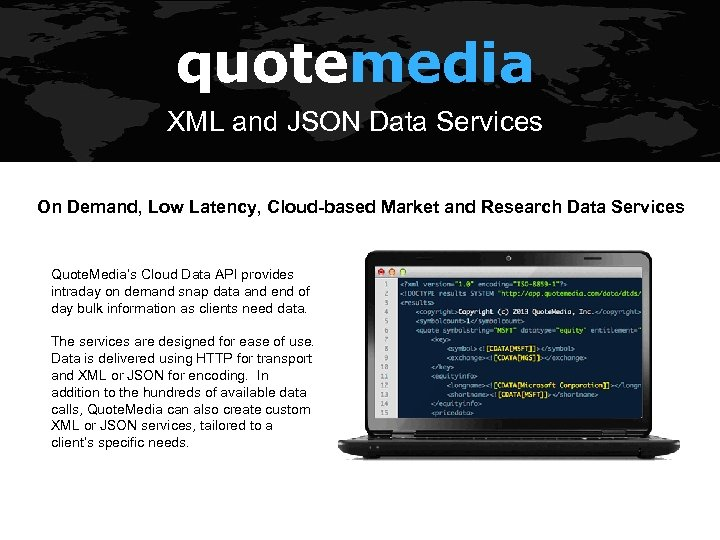 quotemedia XML and JSON Data Services On Demand, Low Latency, Cloud-based Market and Research