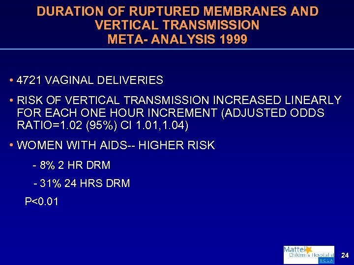 DURATION OF RUPTURED MEMBRANES AND VERTICAL TRANSMISSION META- ANALYSIS 1999 • 4721 VAGINAL DELIVERIES