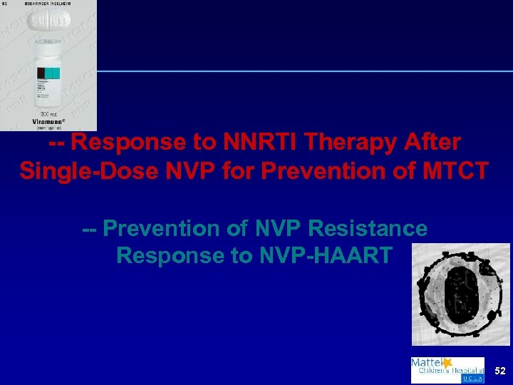 -- Response to NNRTI Therapy After Single-Dose NVP for Prevention of MTCT -- Prevention