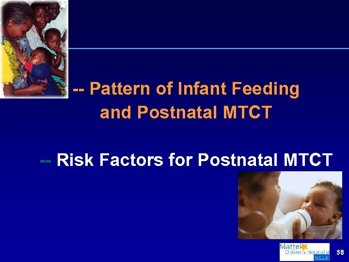 -- Pattern of Infant Feeding and Postnatal MTCT -- Risk Factors for Postnatal MTCT