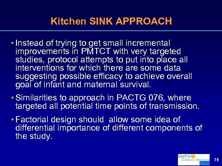 Kitchen SINK APPROACH • Instead of trying to get small incremental improvements in PMTCT