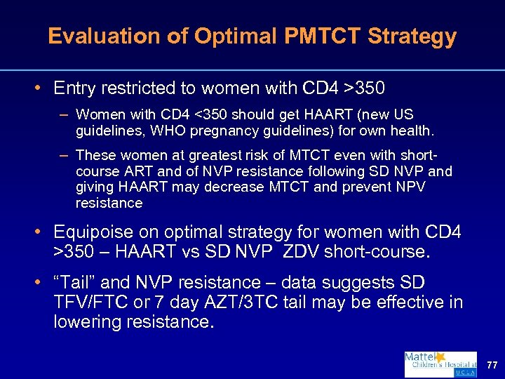 Evaluation of Optimal PMTCT Strategy • Entry restricted to women with CD 4 >350