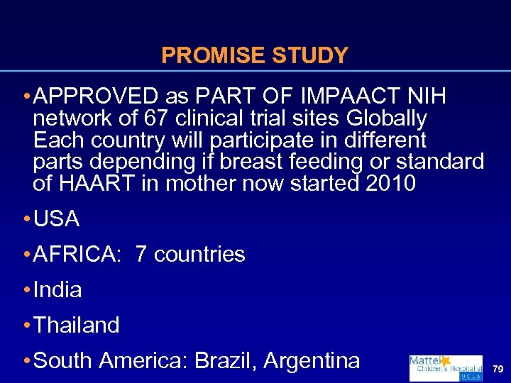 PROMISE STUDY • APPROVED as PART OF IMPAACT NIH network of 67 clinical trial