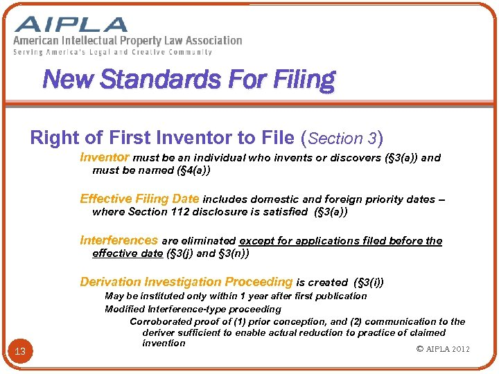 New Standards For Filing Right of First Inventor to File (Section 3) Inventor must