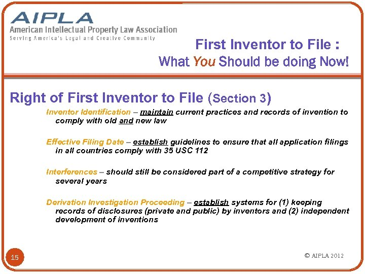 First Inventor to File : What You Should be doing Now! Right of First