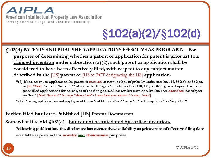 § 102(a)(2)/§ 102(d) PATENTS AND PUBLISHED APPLICATIONS EFFECTIVE AS PRIOR ART. —For purposes of