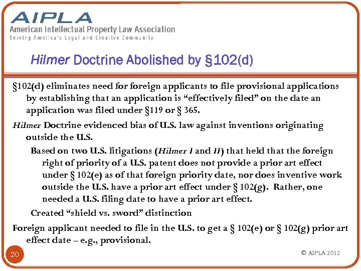 Hilmer Doctrine Abolished by § 102(d) eliminates need foreign applicants to file provisional applications