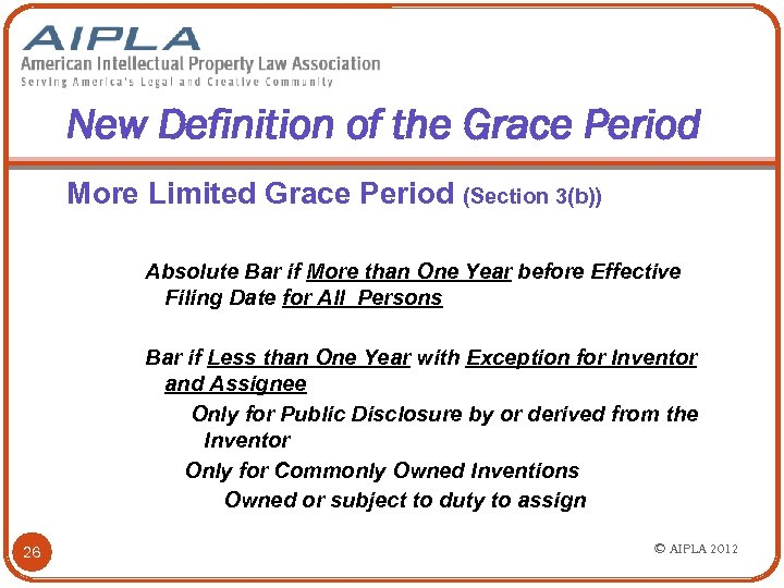 New Definition of the Grace Period More Limited Grace Period (Section 3(b)) Absolute Bar