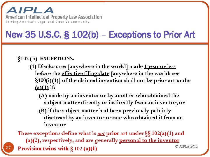 New 35 U. S. C. § 102(b) – Exceptions to Prior Art 27 §