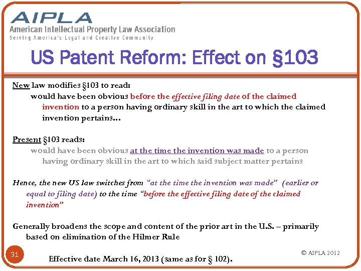 US Patent Reform: Effect on § 103 New law modifies § 103 to read: