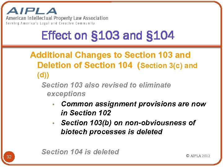 Effect on § 103 and § 104 Additional Changes to Section 103 and Deletion