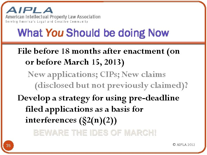 What You Should be doing Now File before 18 months after enactment (on or