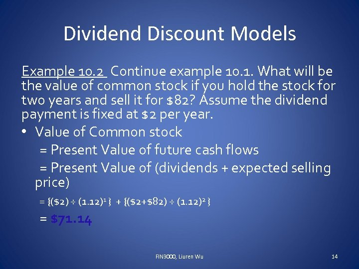Dividend Discount Models Example 10. 2 Continue example 10. 1. What will be the
