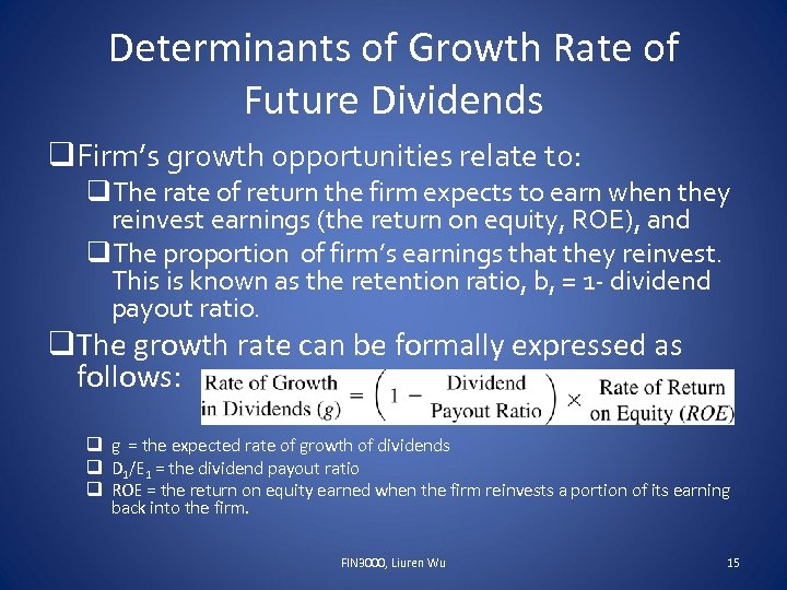 Determinants of Growth Rate of Future Dividends q. Firm's growth opportunities relate to: q.
