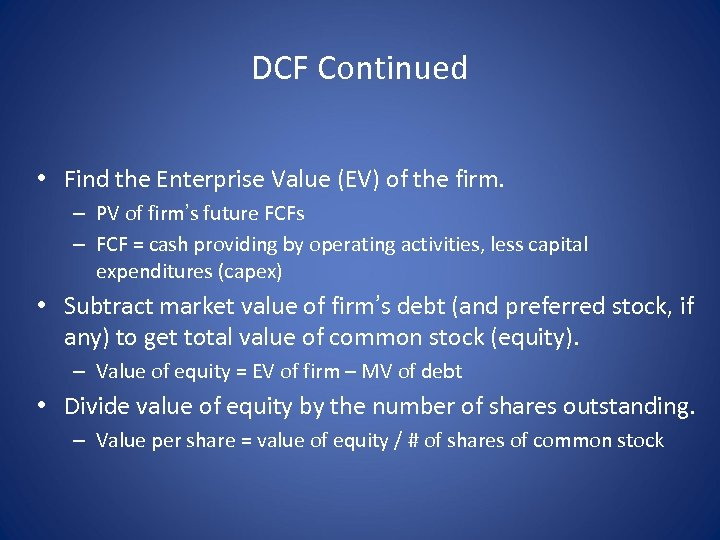 DCF Continued • Find the Enterprise Value (EV) of the firm. – PV of