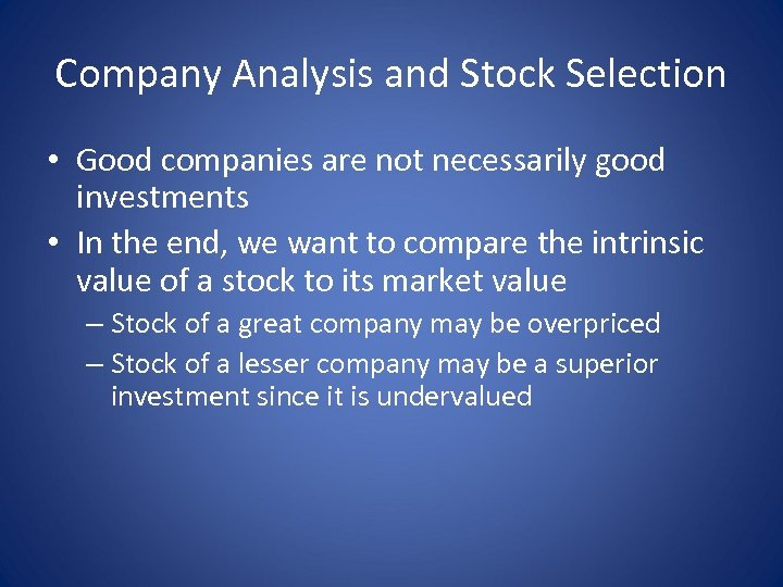 Company Analysis and Stock Selection • Good companies are not necessarily good investments •