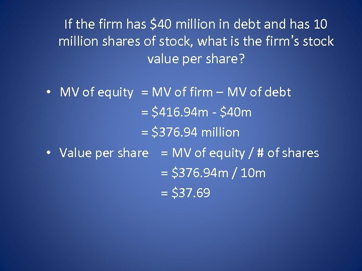 If the firm has $40 million in debt and has 10 million shares of