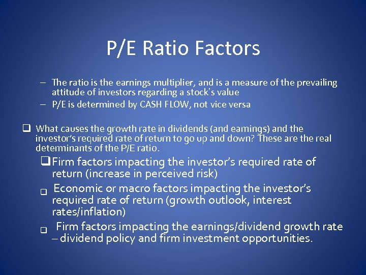 P/E Ratio Factors – The ratio is the earnings multiplier, and is a measure