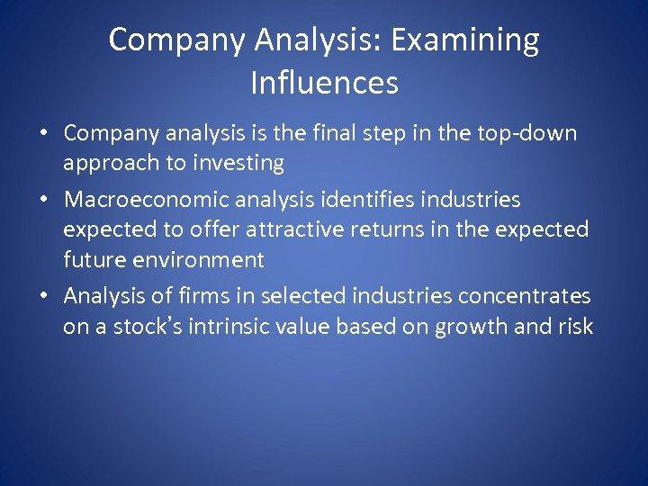 Company Analysis: Examining Influences • Company analysis is the final step in the top-down