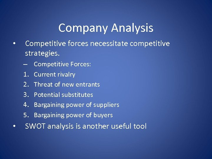 Company Analysis • Competitive forces necessitate competitive strategies. – 1. 2. 3. 4. 5.