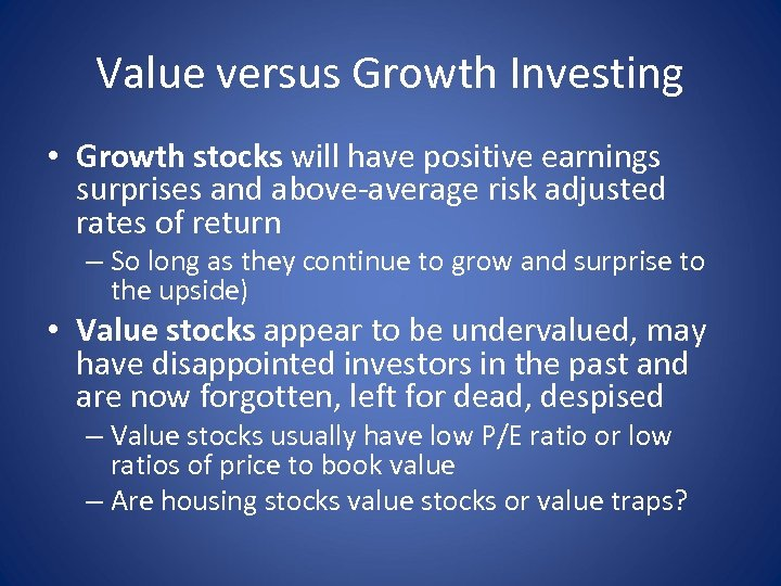 Value versus Growth Investing • Growth stocks will have positive earnings surprises and above-average