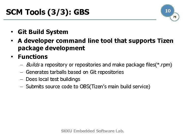SCM Tools (3/3): GBS 10 75 • Git Build System • A developer command