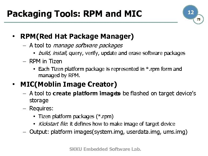 Packaging Tools: RPM and MIC 12 75 • RPM(Red Hat Package Manager) – A
