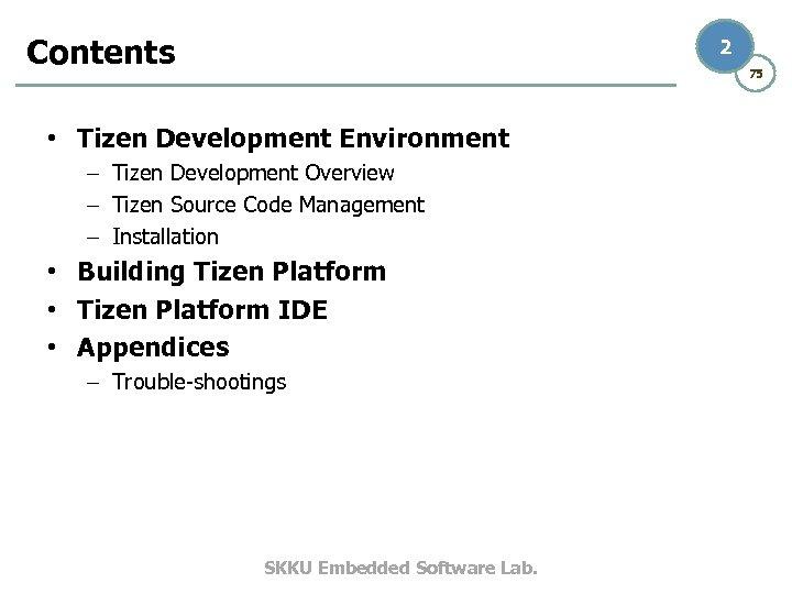 Contents 2 75 • Tizen Development Environment – Tizen Development Overview – Tizen Source