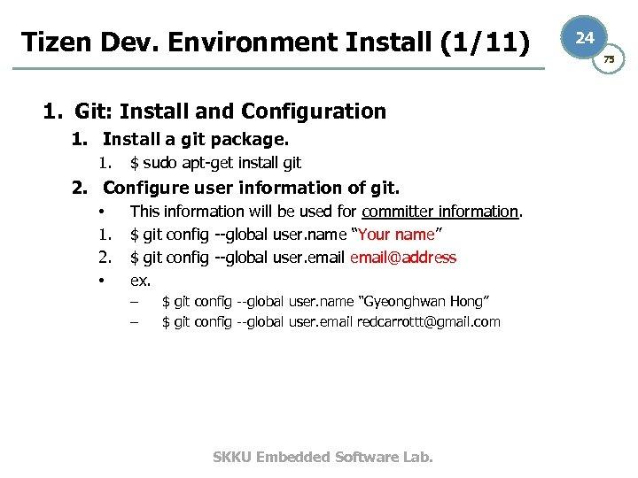 Tizen Dev. Environment Install (1/11) 1. Git: Install and Configuration 1. Install a git