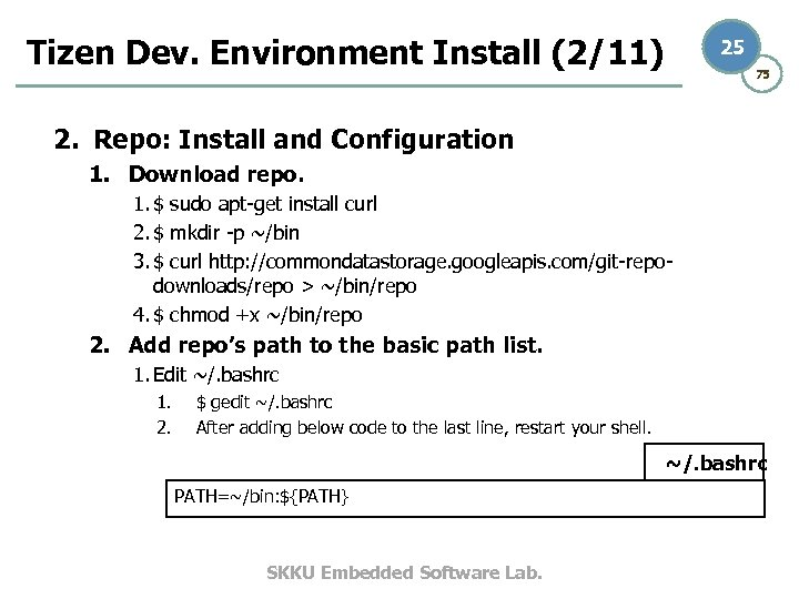 Tizen Dev. Environment Install (2/11) 25 75 2. Repo: Install and Configuration 1. Download